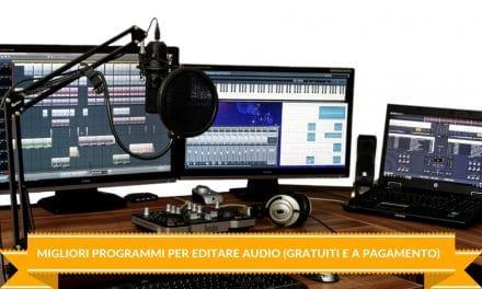 Migliori Programmi per editare Audio (gratuiti e a pagamento)