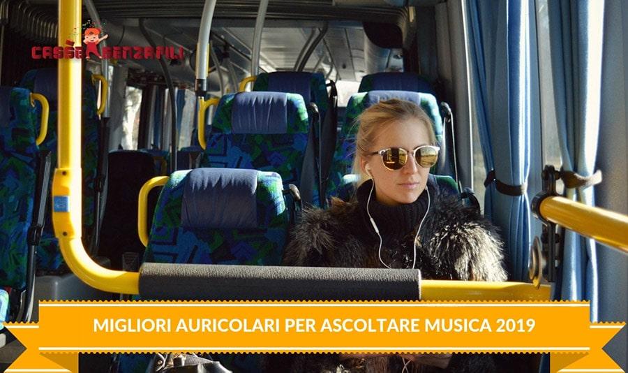 Migliori Auricolari per Ascoltare Musica 2019