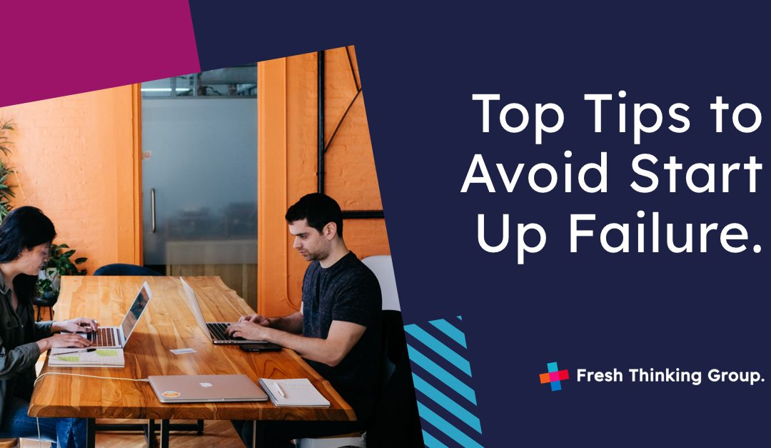 Top Tips to Avoid Start Up Failure.