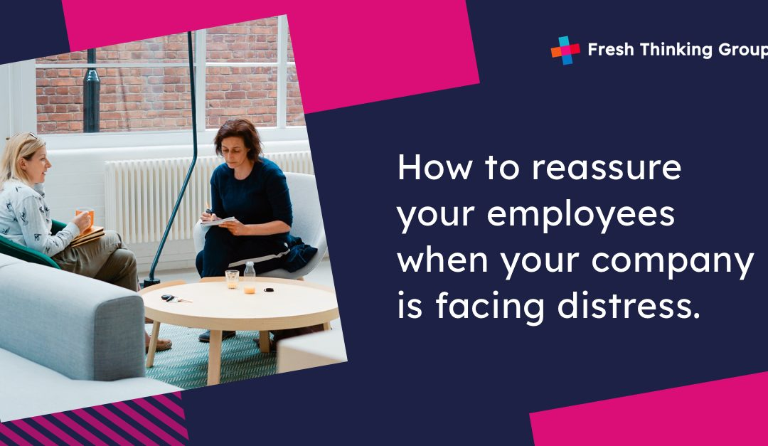 How to reassure your employees when your business is in distress