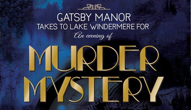 Gatsby Manor takes to Lake Windermere for an evening of Murder Mystery.