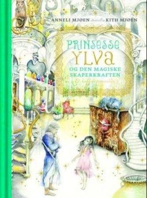 Prinsesse Ylva og den magiske skaperkraften