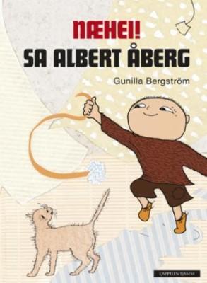 Næhei! sa Albert Åberg