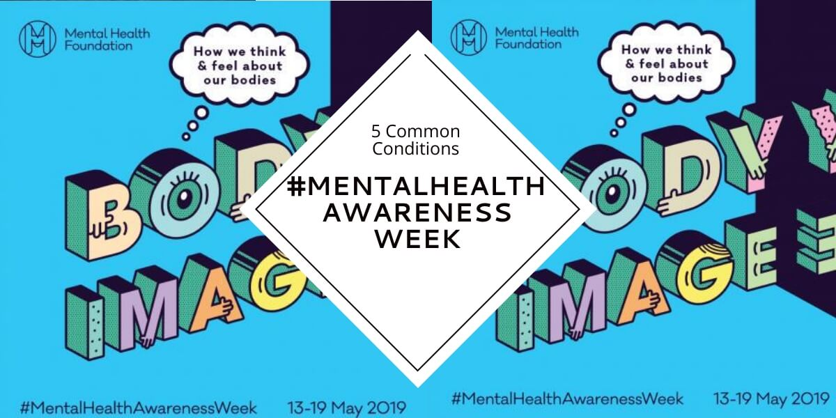 5 Common Mental Health Conditions #MentalHealthAwarenessWeek