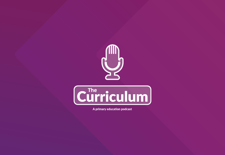 Episode 38: Primary curriculum: three schools' stories (part 1)
