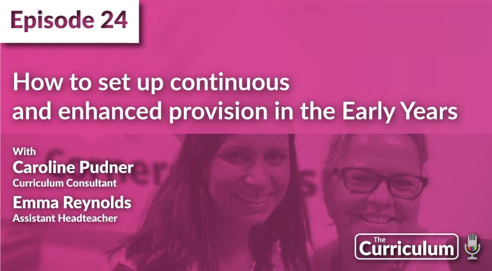 How to set up continuous and enhanced provision in the early years