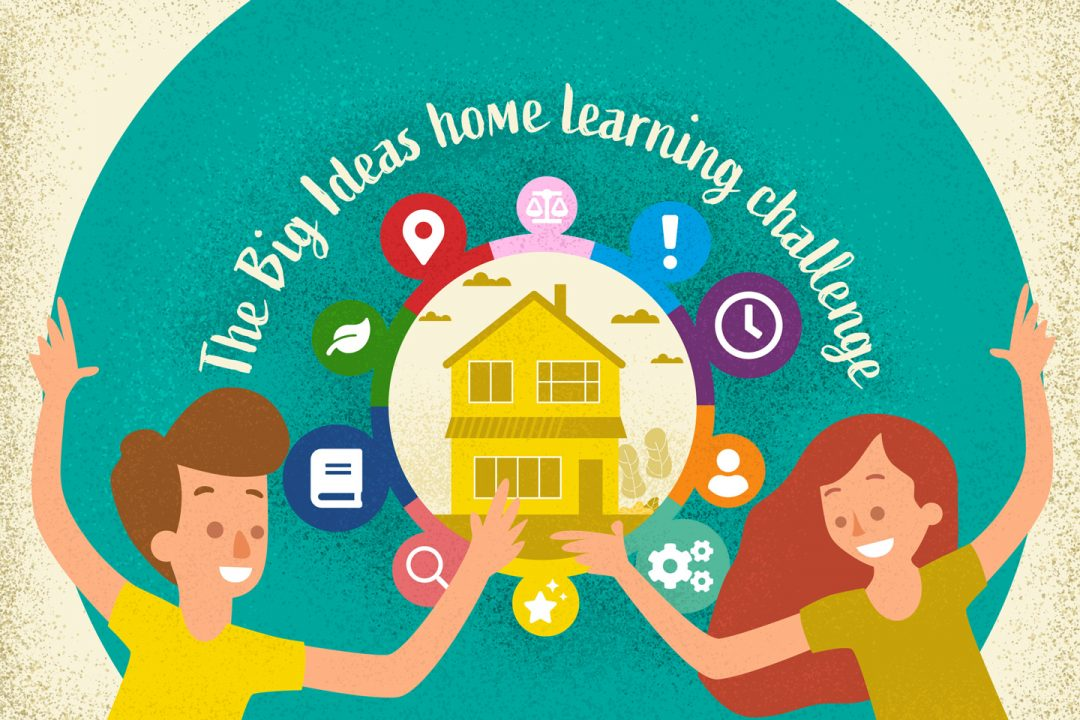 10 Big Ideas – FREE home learning challenges for children and ...