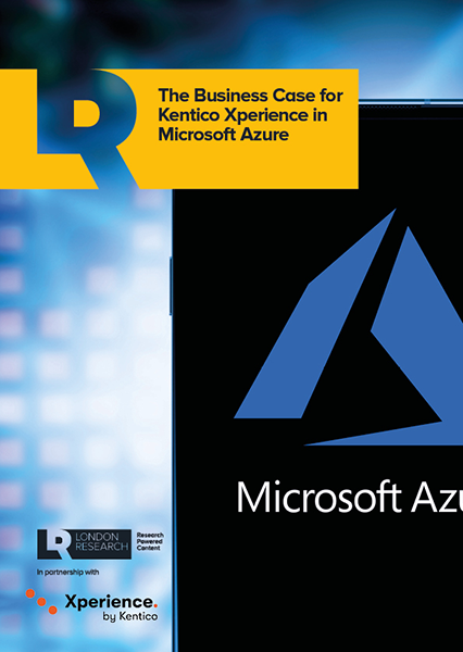 The Business Case for Kentico Xperience in Microsoft Azure