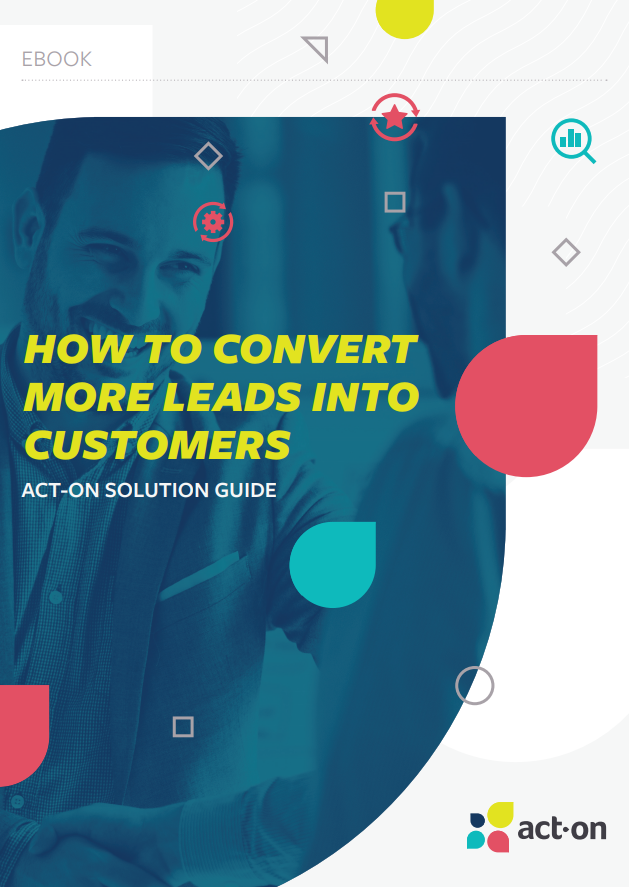 How to Convert More Leads into Customers: Make The Most of Every Opportunity!