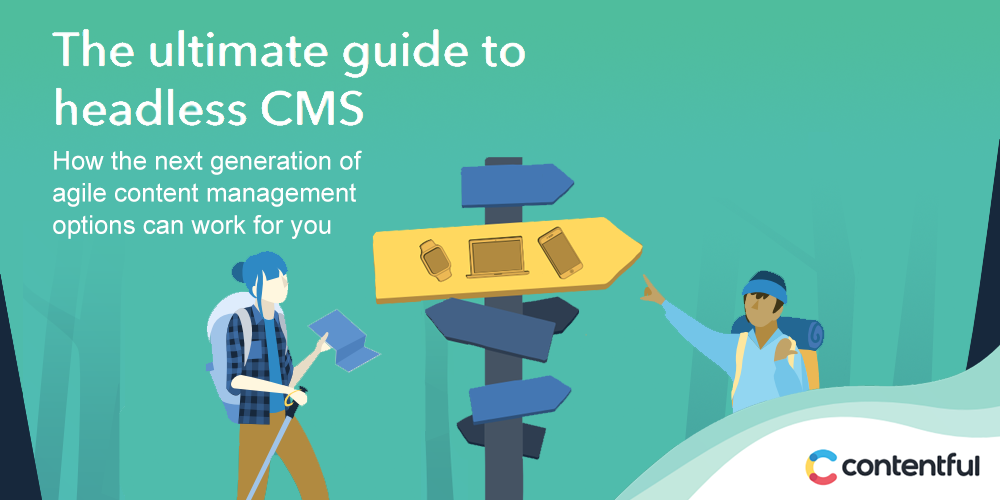 The Ultimate Guide to Headless CMS