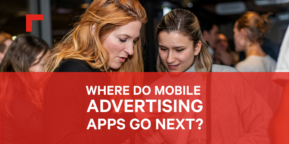 BIMA Bites | Where Do Mobile Advertising Apps Go Next?