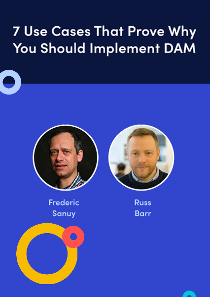 7 Use Cases to Influence Your DAM Purchase Decision