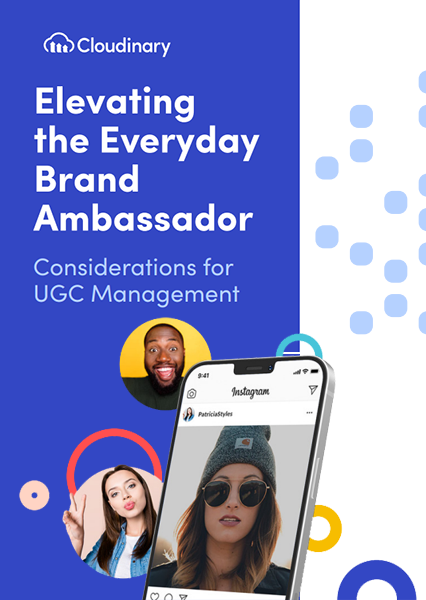 Elevating the Everyday Brand Ambassador Considerations for UGC Management