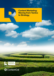 Content Marketing: Moving from Tactics to Strategy