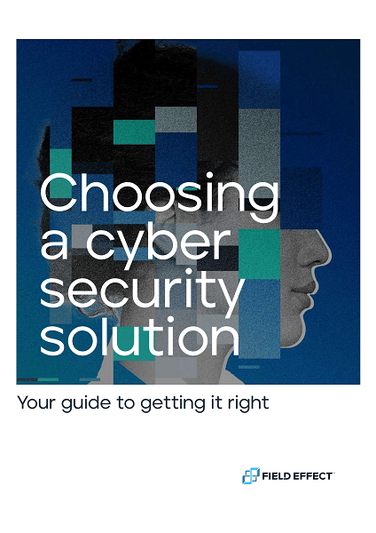 Choosing a Cyber Security Solution