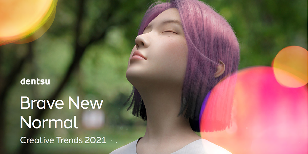 Brave New Normal: Creative Trends 2021
