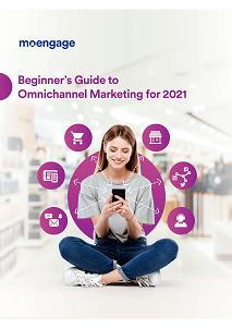 Beginner's Guide to Omnichannel Marketing for 2021
