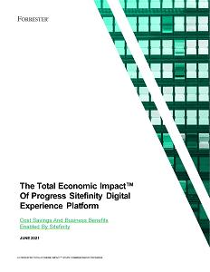 The Economic Impact Of Progress Sitefinity Digital Experience Platform