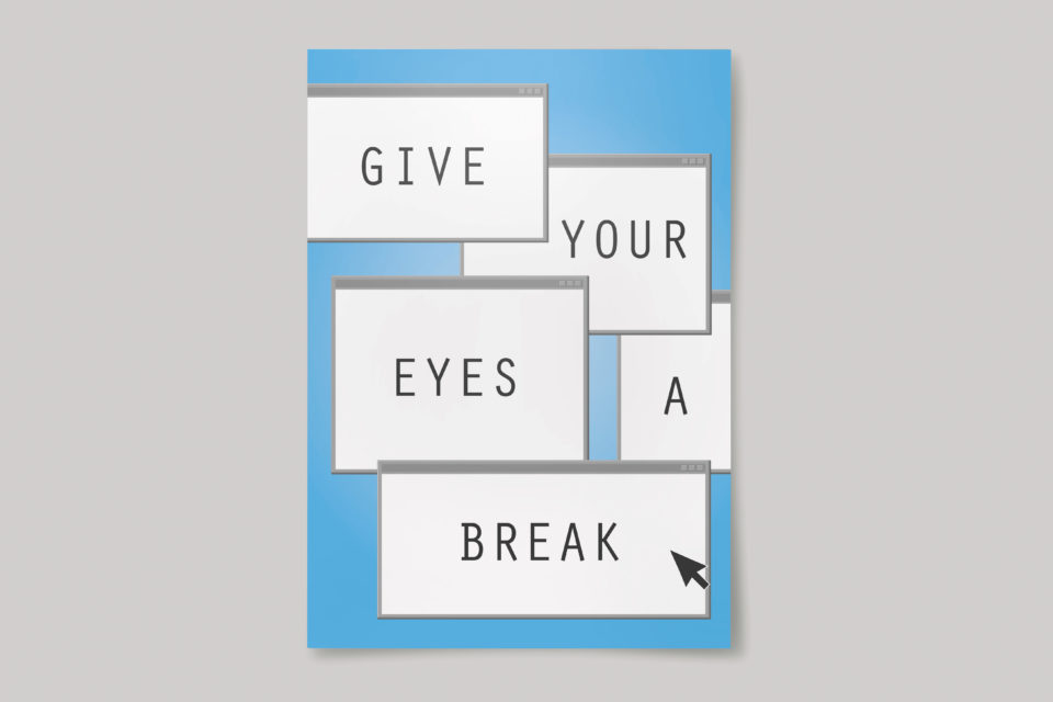 Text reading 'Give your eyes a break'. The words are represented on browser windows.