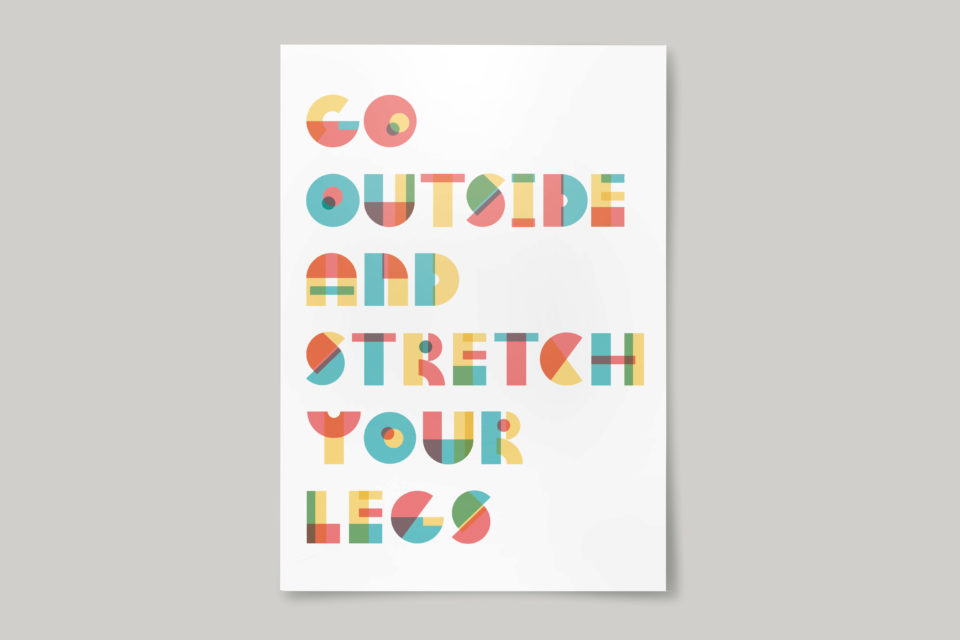 Stylised text reading 'Go outside and stretch your legs'.