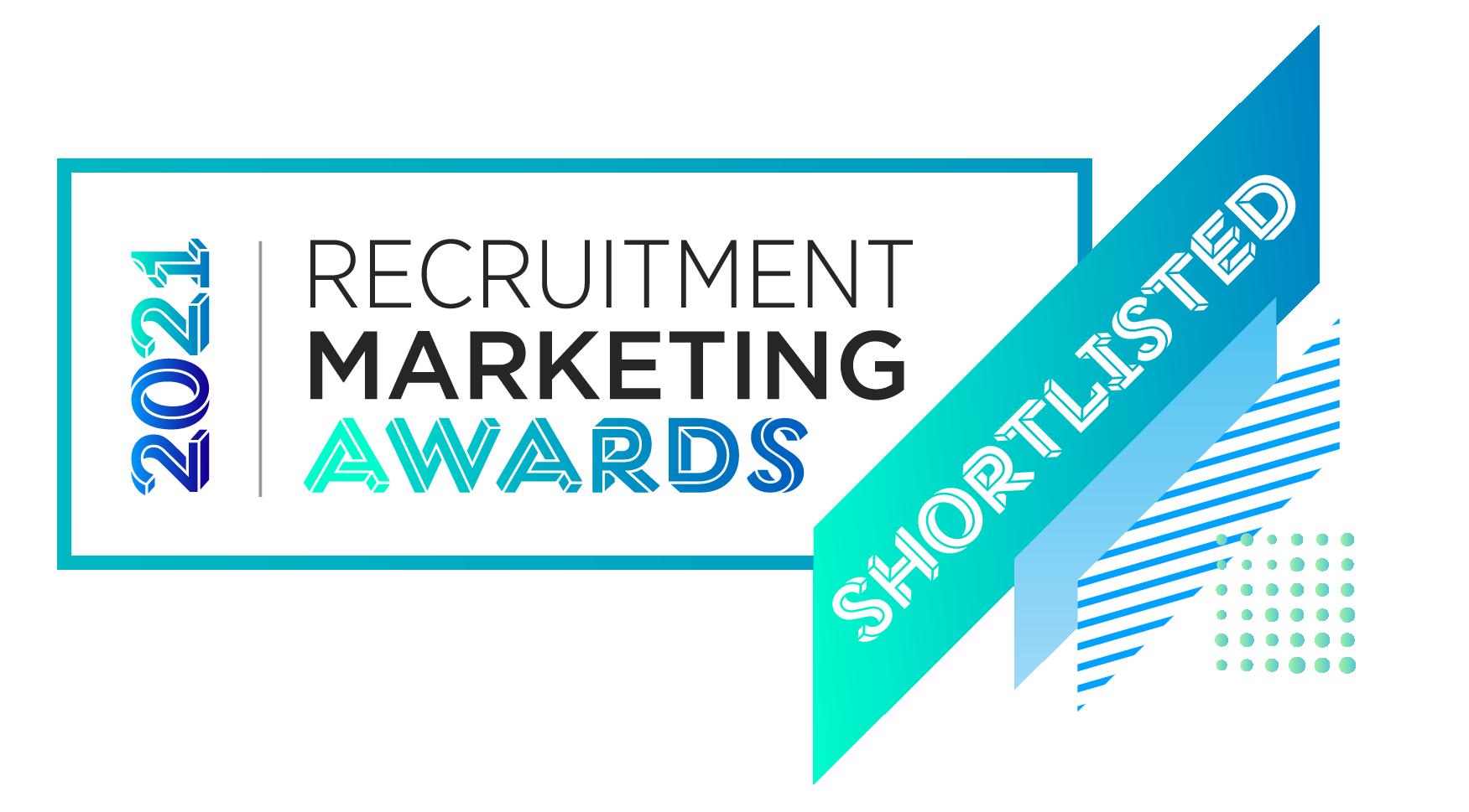2021 Recruitment Marketing Awards. Shortlisted.