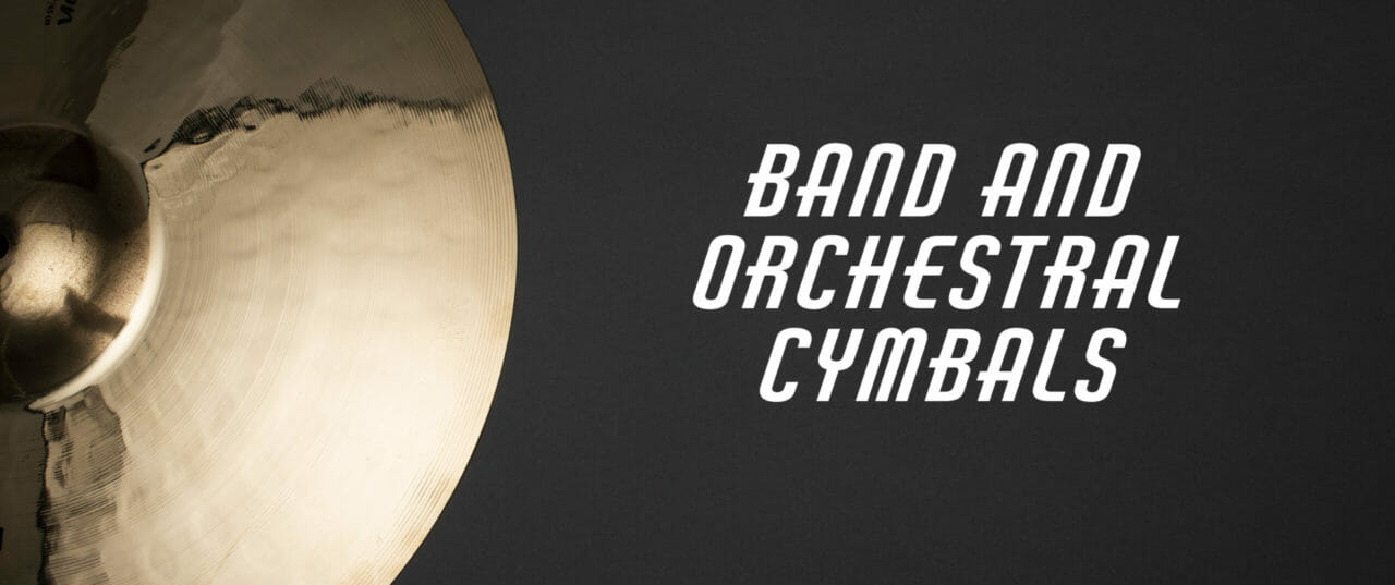 Band and Orchestral Cymbals