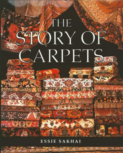 The Story of Carpets Book by Essie Sakhai