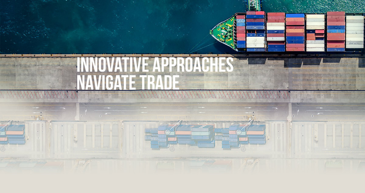 Innovative Approaches Navigate Trade
