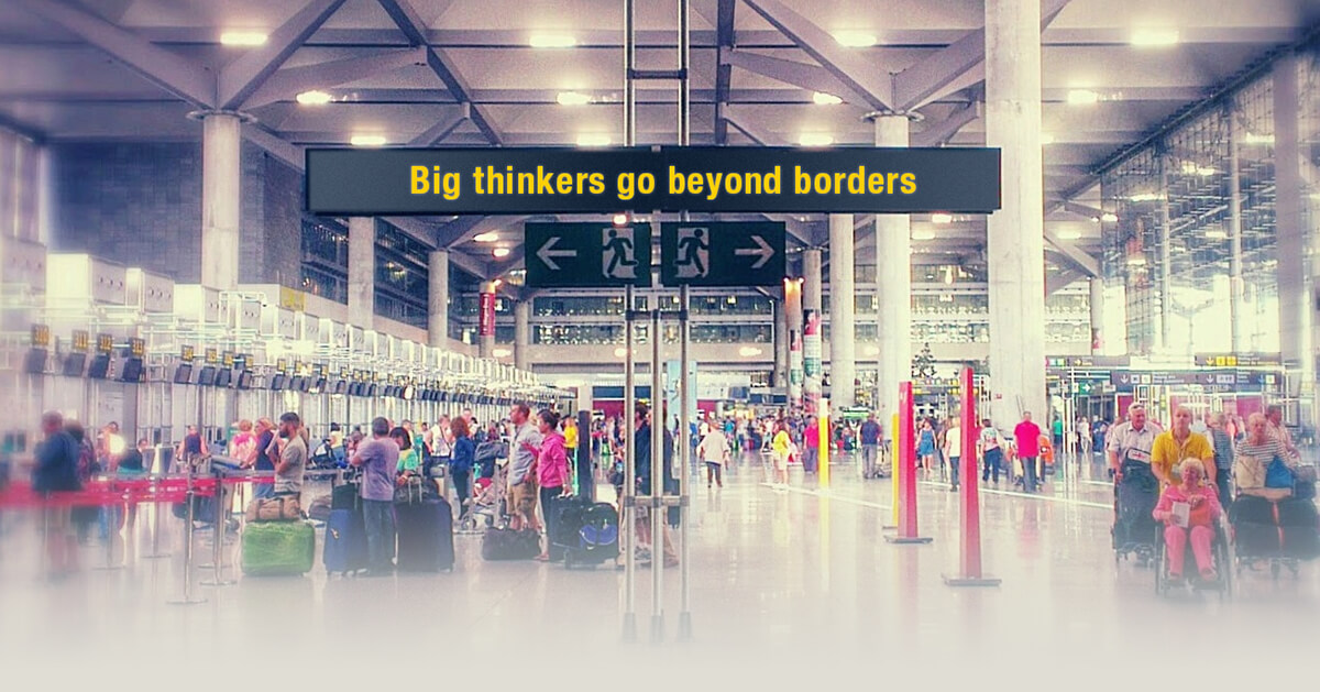 Big thinkers go beyond borders