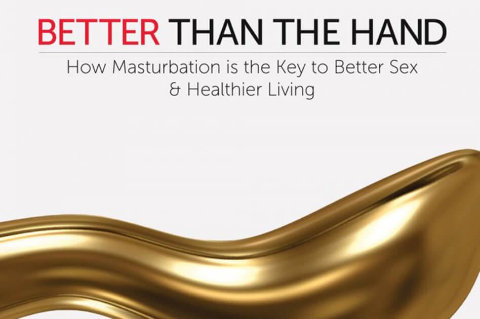 Masturbation is the Key to Better Sex