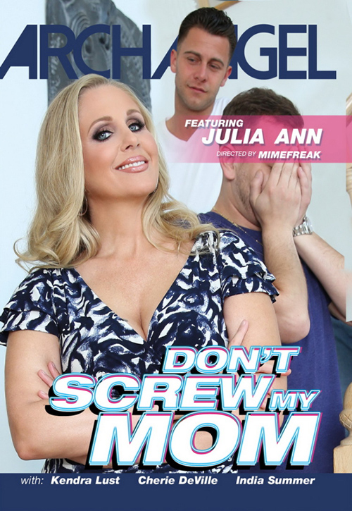 ArchAngel Video 'Don't Screw My Mom' DVD cover Julia Ann, Kendra Lust, India Summer