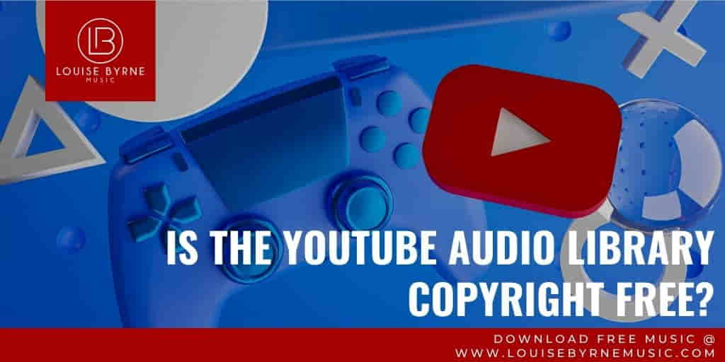 youtube audio library and copyright