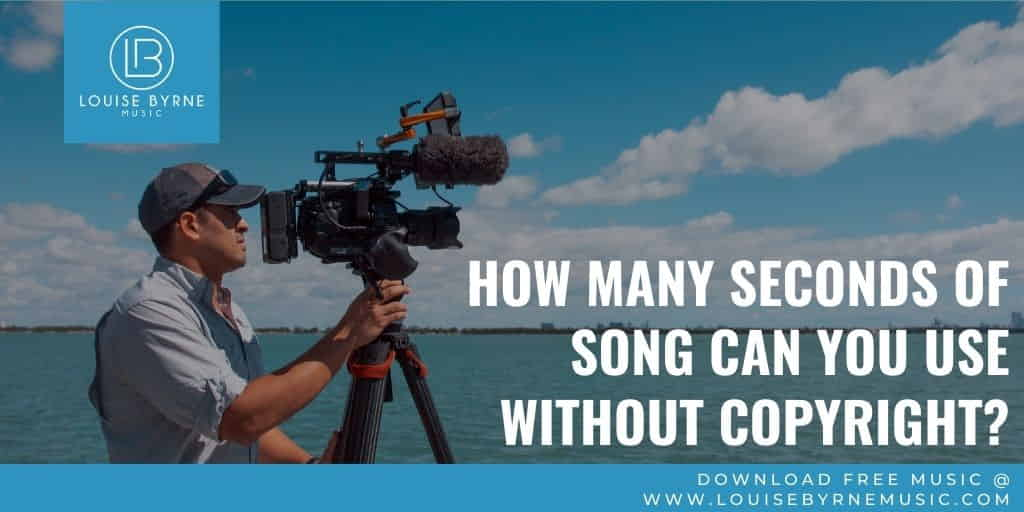 How many seconds of song can you use without copyright