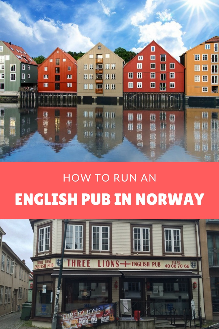 How to run an English pub in Trondheim, Norway