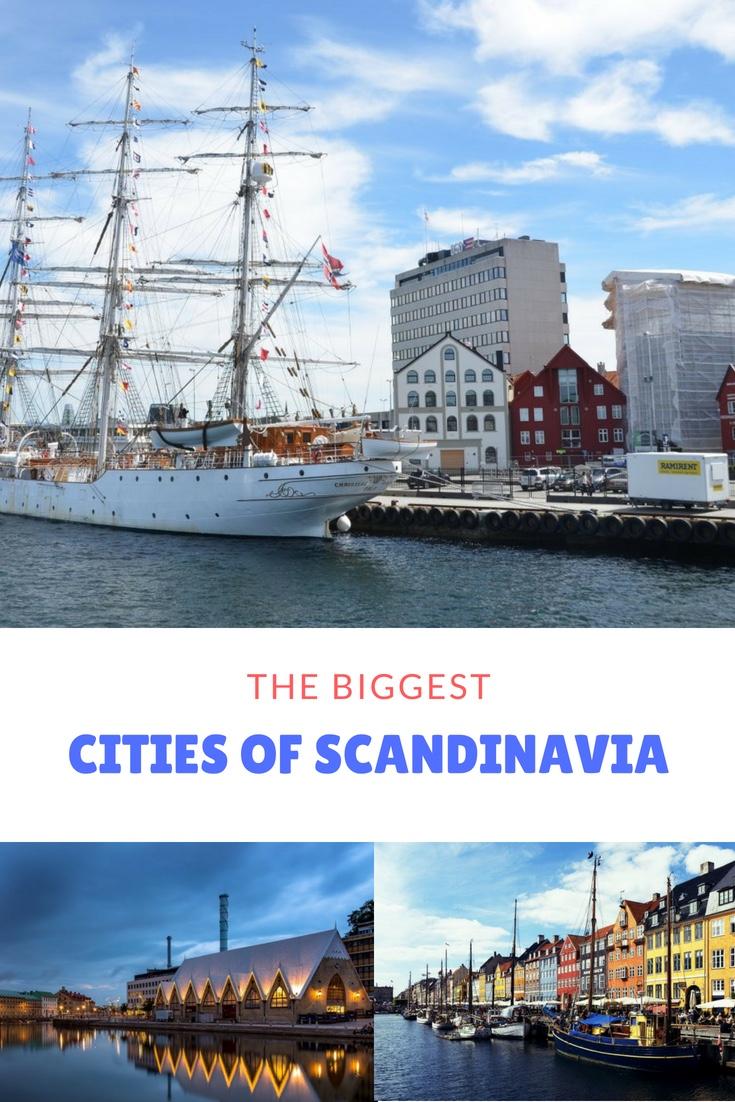 The Biggest Cities of Scandinavia: Sweden, Denmark and Norway