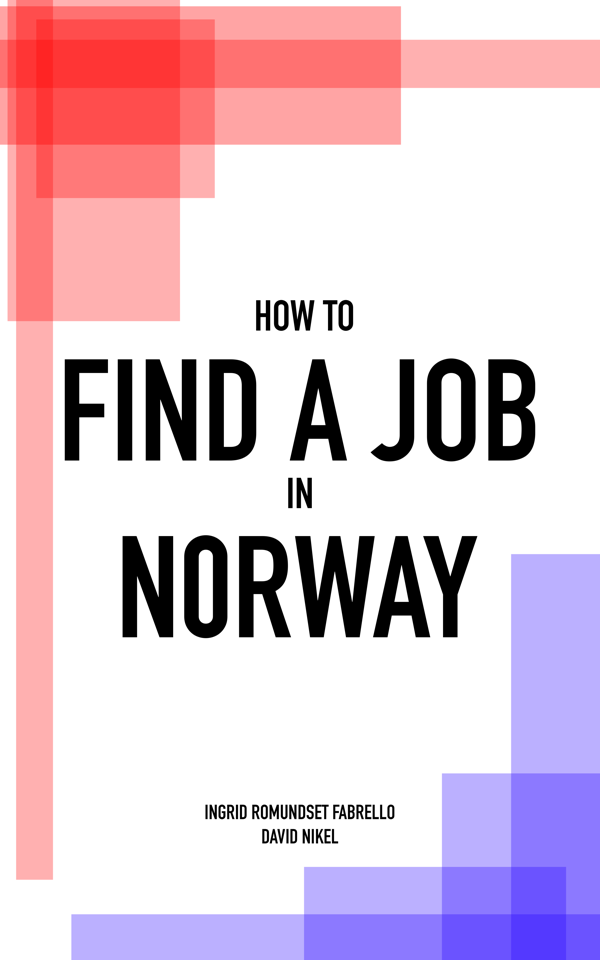How to find a job in Norway: The ultimate employment guide for expat job-seekers looking for work in Norway.