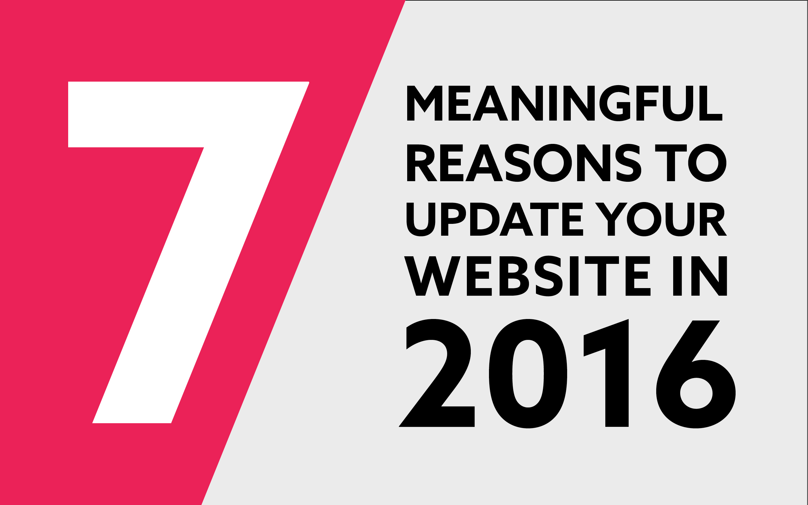 7 meaningful reasons to update your website in 2016
