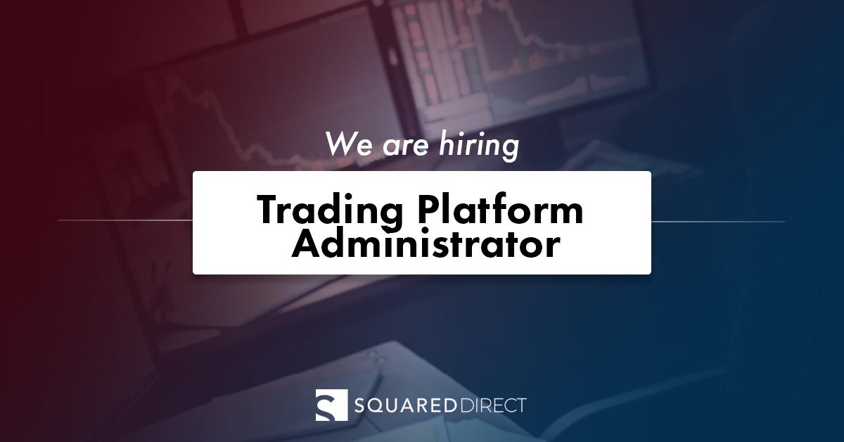 Trading Platform Administrator - SquaredDirect