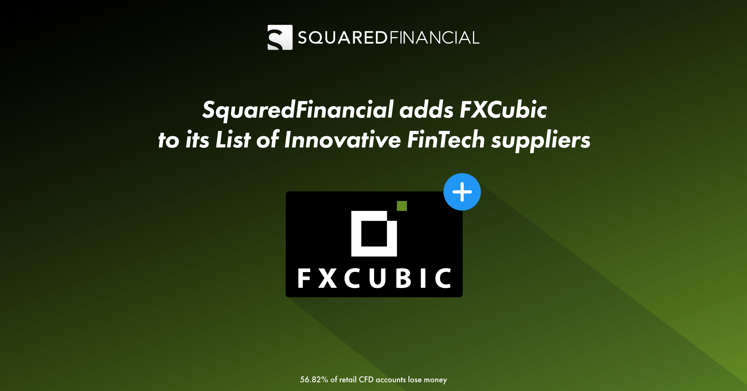 SquaredFinancial adds FXCubic to its List of Innovative FinTech suppliers