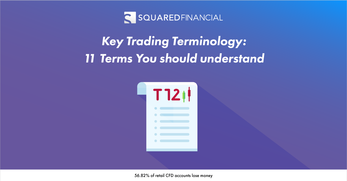 Key Trading Terminology: 11 Terms To Learn Today