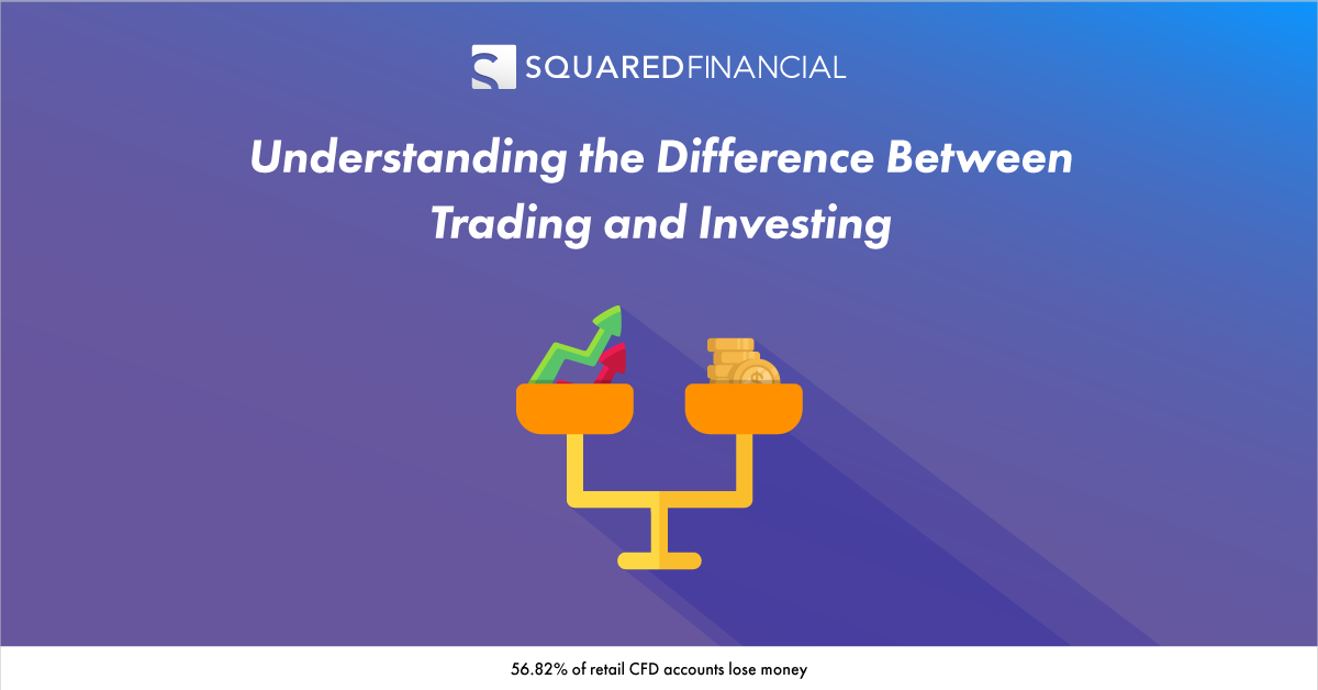 Understanding the Difference Between Trading and Investing