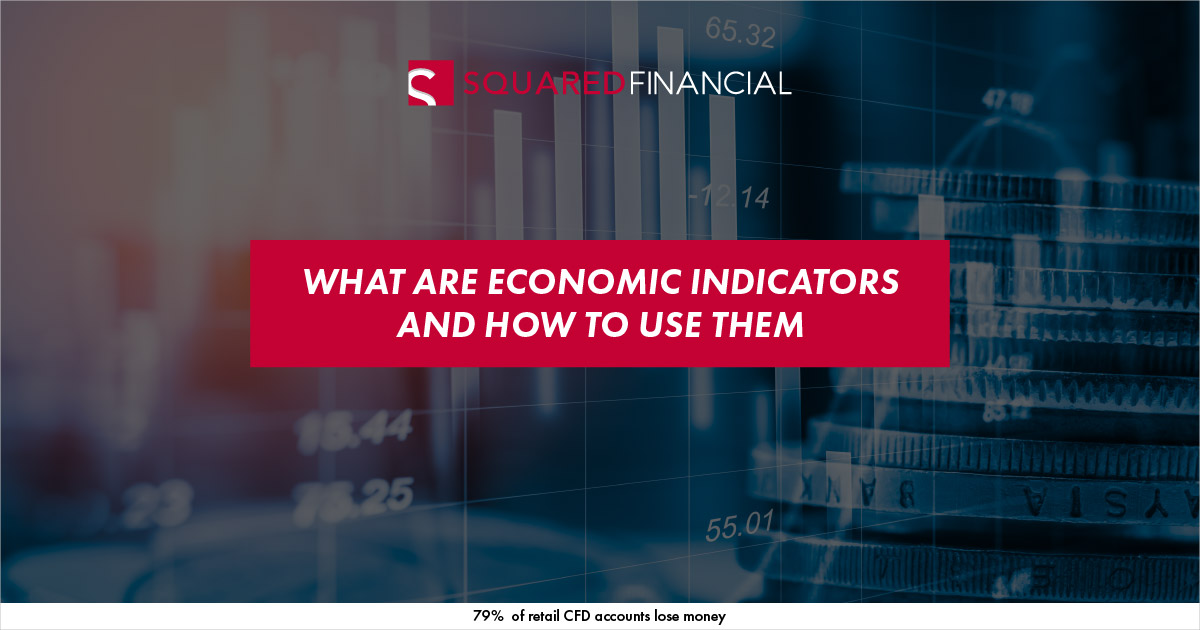 What Are Economic Indicators and How to Use Them