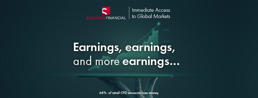 Earnings, earnings, and more earnings…
