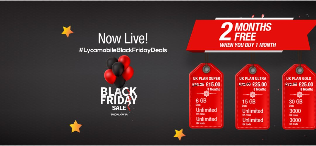 This Black Friday, get 2 months free when you buy 1 month from Lycamobile