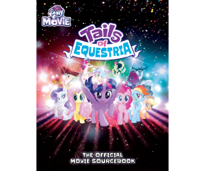 Tails of Equestria: The Official Movie Sourcebook