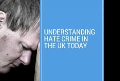 Understanding Hate Crime in the UK today