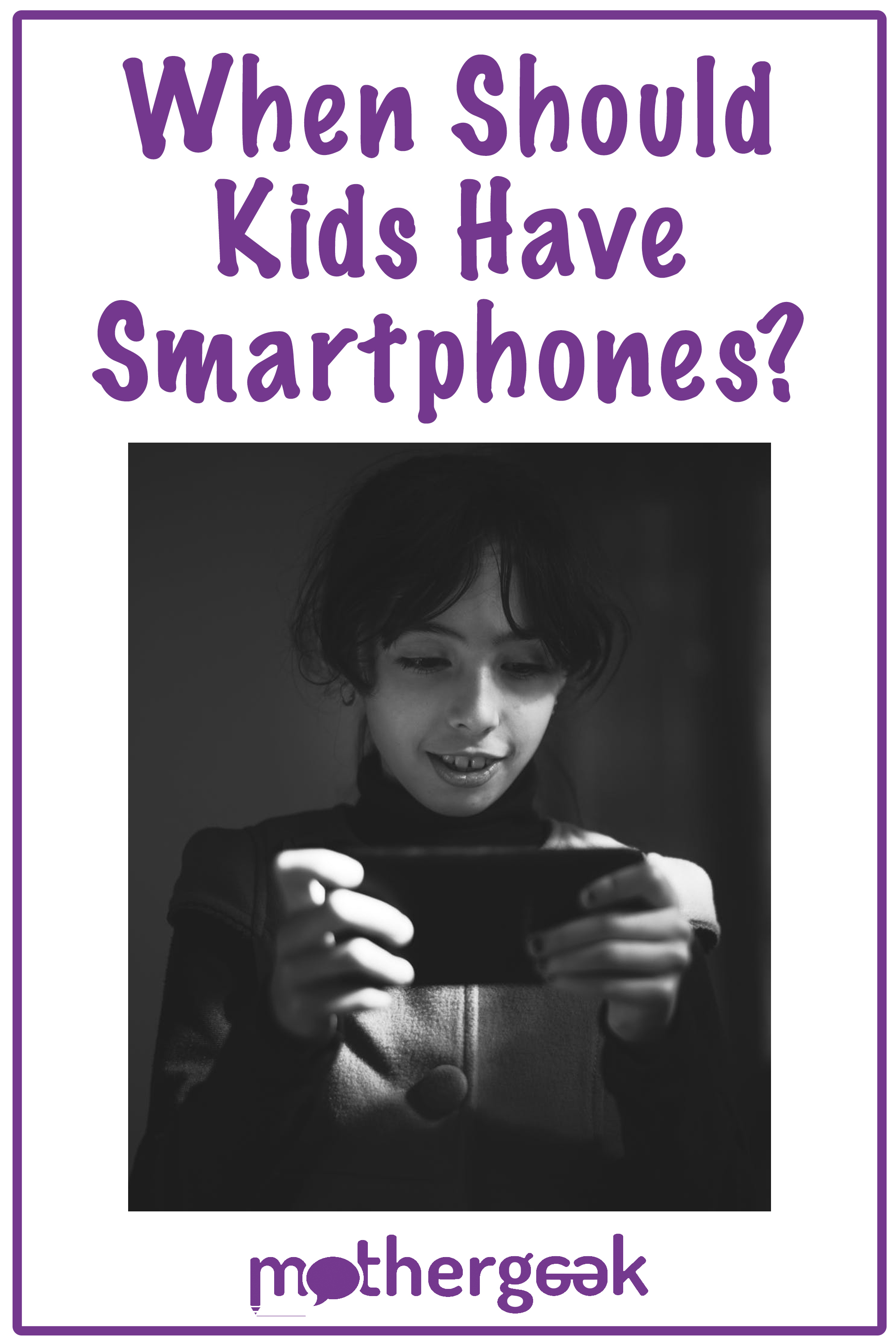 when should kids have smartphones? PIN