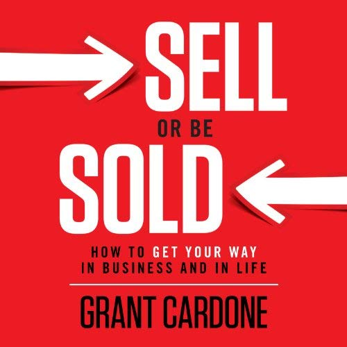Digital Marketing Books Sell or be sold Grant Cardone