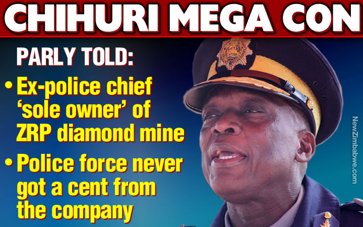 ZRP diamond mining company actually owned by Chihuri, Parliament told
