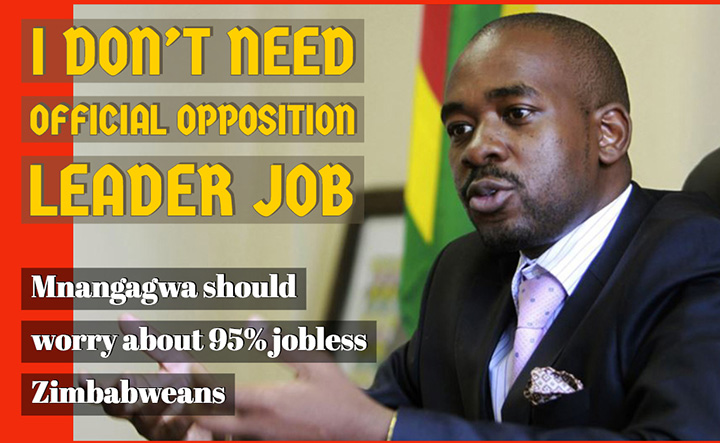 Chamisa to Mnangagwa: I don't need your official opposition leader job